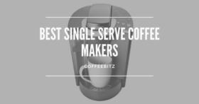 Best Single-Serve Coffee Makers