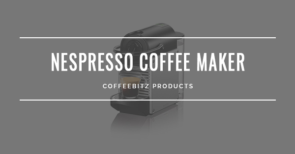 Best Nespresso Coffee Makers