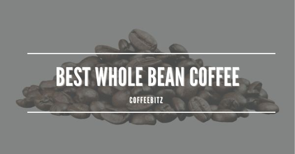 Best Whole Bean Coffee