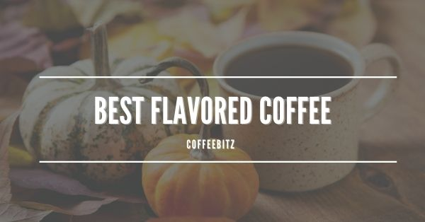 Best Flavored Coffee